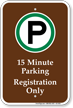 15 Minute Parking Registration Only Campground Sign