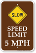 5 MPH Sped Limit Sign