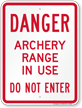 Archery Range In Use Do Not Enter Sign