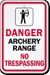 Archery Range No Trespassing Danger Sign