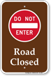 Do Not Enter Road Closed Park Sign