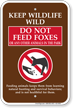 Do Not Feed Foxes No Feeding Sign