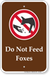 Do Not Feed Foxes Campground Park Guide Sign