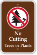 No Cutting Trees Or Plants with Graphic Sign