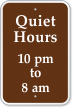 Quiet Hours 10 PM To 8 AM Sign