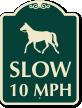 Slow 10 MPH Designer Sign