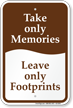 Take Only Memories Leave Only Footprints Sign