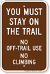 You Must Stay On The Trail Sign