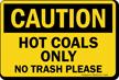 OSHA Hot Coals Only No Trash Please Sign