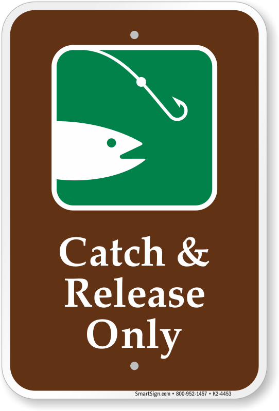 Catch And Release Only Fishing Sign, SKU: K2-4453