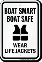 Boat Smart Boat Safe, Wear Life Jackets Sign