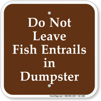 Dont Leave Fish Entrails in Dumpster Sign