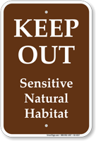 Keep Out Sensitive Natural Habitat Sign