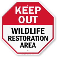 Keep Out Wildlife Restoration Area Sign