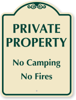 No Camping No Fires Private Property Sign