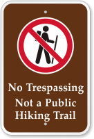 No Trespassing, Not A Public Hiking Trail Sign