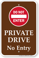 Private Drive No Entry Do Not Enter Sign