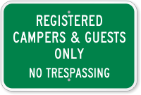 Registered Campers & Guests Only No Trespassing Sign
