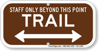 Staff Only Beyond This, Bidirectional Trail Sign