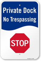 Stop Private Dock No Trespassing Sign