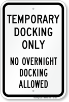 Temporary Docking Only, No Overnight Docking Allowed Sign