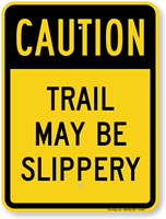 Trail Maybe Slippery Sign