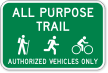 All Purpose Trail Authorized Vehicles Only Sign