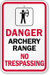 Archery Range No Trespassing Danger Sign