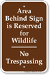 Area Reserved For Wildlife No Trespassing Sign