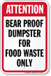 Attention Bear Proof Dumpster For Waste Sign
