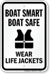 Boat Smart Boat Safe, Wear Life Jackets Sign