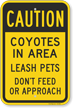Coyotes In Area Leash Pets Do Not Feed or Approach Sign