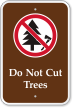 Do Not Cut Trees Campground Sign with Graphic