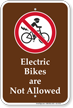 Electric Bikes Are Not Allowed Campground Sign