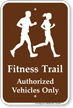 Fitness Trail Authorized Vehicles Sign