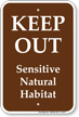 Keep Out Sensitive Natural Habitat Sign