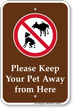 Please Keep Your Pet Away From Here Sign