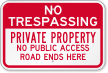 No Public Access Road Ends Here Sign