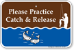 Please Practice Catch And Release Campground Sign
