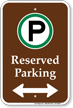 Reserved Parking Bidirectional Arrow Sign