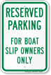 Reserved Parking For Boat Slip Owners Only Sign