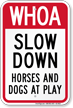 Slow Down Horses And Dogs At Play Sign