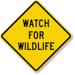 Watch For Wildlife Crossing Sign