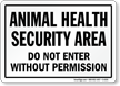 Animal Health Security Area Do Not Enter Sign