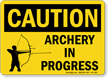 Archery In Progress OSHA Caution Sign