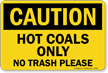 OSHA Hot Coals Only No Trash Please Sign