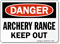 Archery Range Keep Out Danger Sign